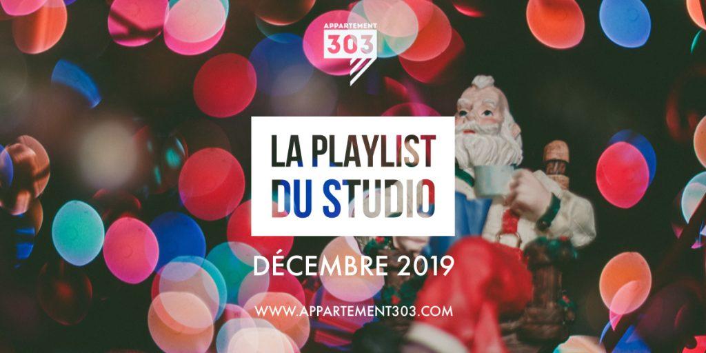 playlist décembre 2019 appartement 303