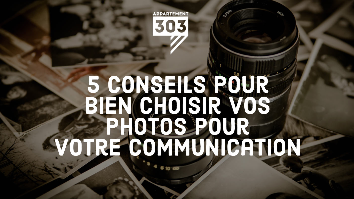 5 conseils pour bien choisir vos photos pour votre communication